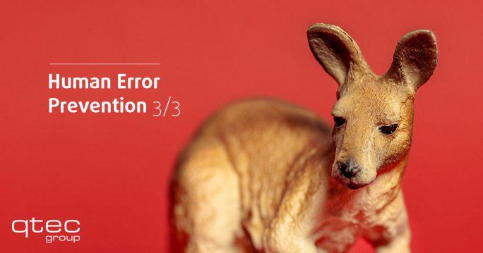 qtec | Human Error Prevention Teil 3