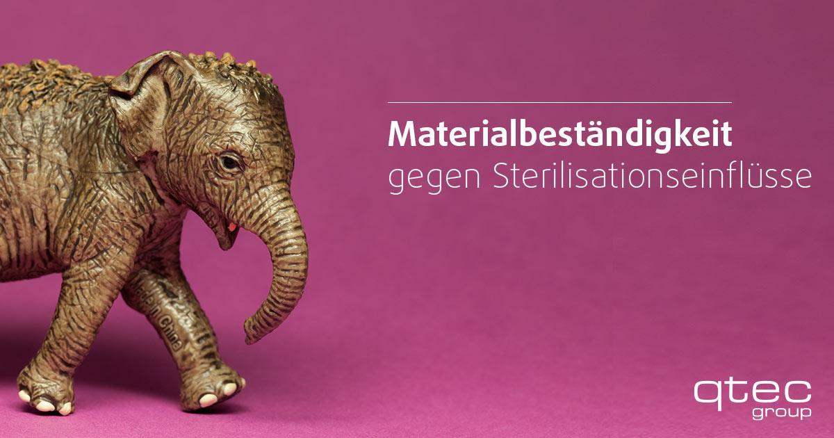 qtec -Materialbeständigkeit gegen Sterilisationseinflüsse