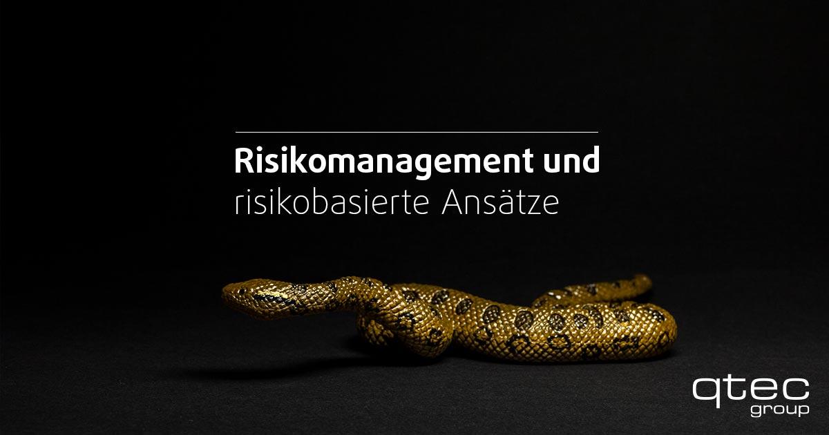 qtec Blogbeitrag Risikomanagement und risikobasierte Ansätze
