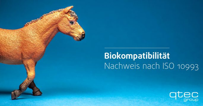 qtec | Biokompatibilität und deren Nachweis nach ISO 10993